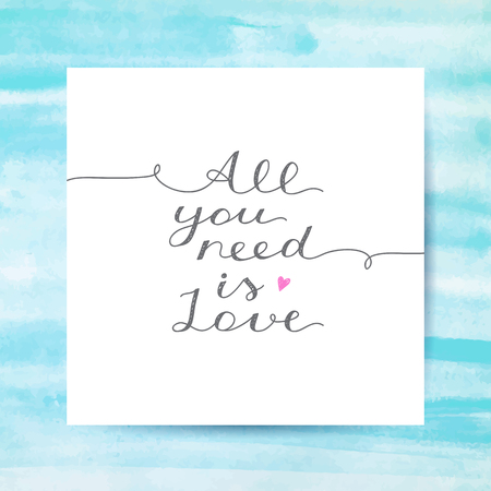 love confession: all you need is love, vector lettering on watercolor texture