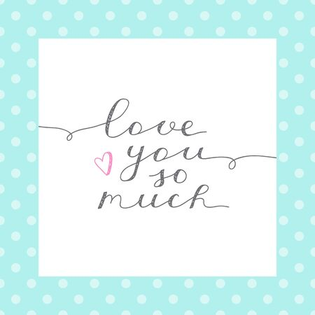 confession: love you so much, vector lettering in white frame on polka dots pattern Illustration
