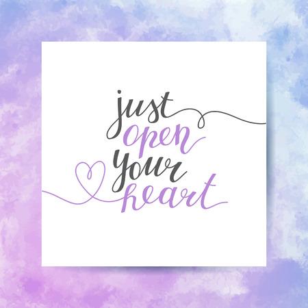 just open your heart, handwritten text, vector lettering