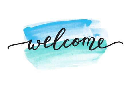 welcome lettering, handwritten text on watercolor brushstrokes Illustration
