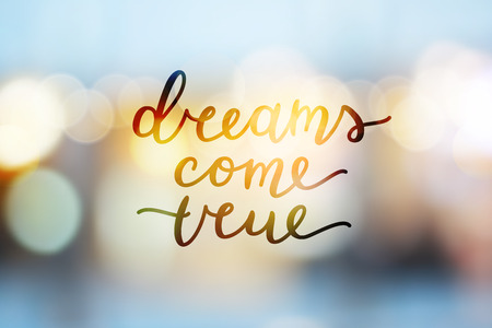 dreams come true, vector lettering on blurred background Ilustração