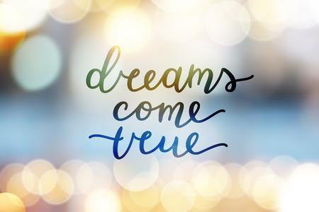dromen uitkomen, vector belettering op onscherpe achtergrond