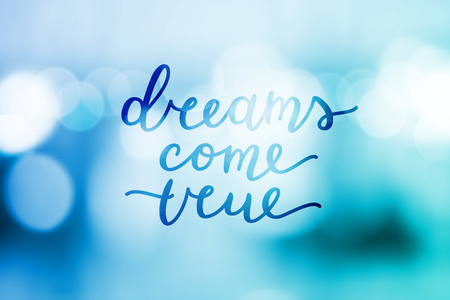 dreams come true, vector lettering on blurred background Illustration