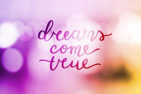 los sueños se hacen realidad, las letras del vector en el fondo borroso