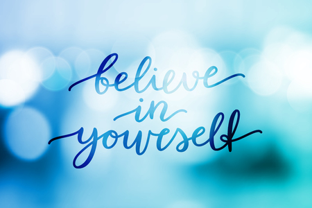 believe in yourself, vector lettering on blurred background