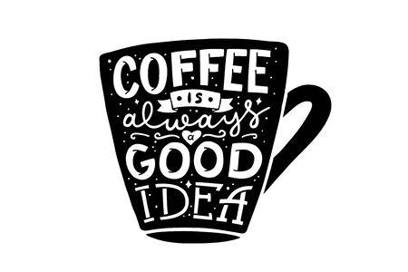 le café est toujours une bonne idée, lettrage vectoriel à la main