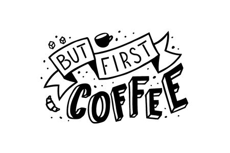 but first coffee, vector hand lettering composition