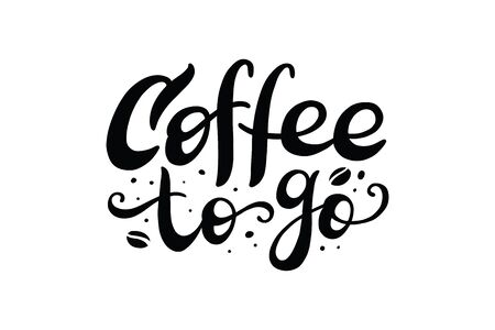 coffee to go, vector hand lettering on white background