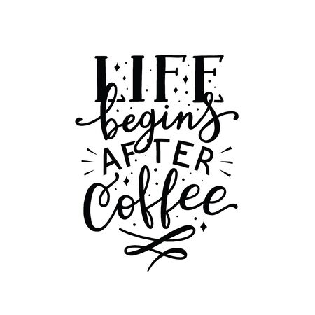 life begins after coffee, vector hand lettering on white background