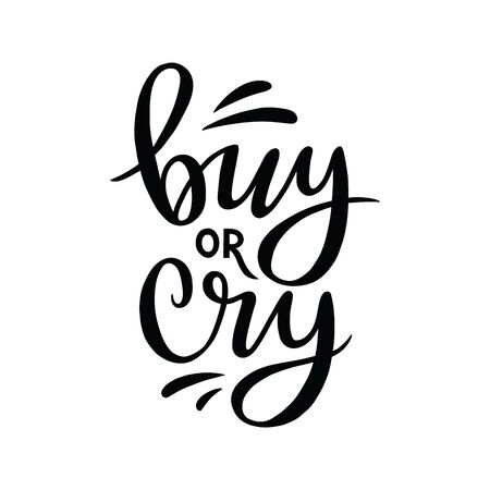 buy or cry, vector hand lettering composition on white background  イラスト・ベクター素材
