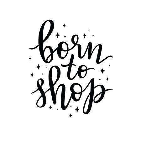 born to shop, vector hand lettering composition on white background