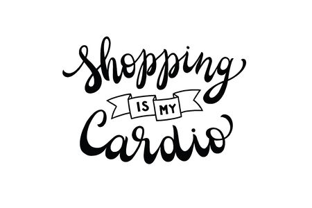 shopping is my cardio, vector hand lettering composition