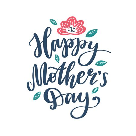 happy mothers day, vector lettering with flower on white background