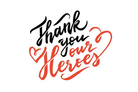 thank you our heroes, vector lettering on white background