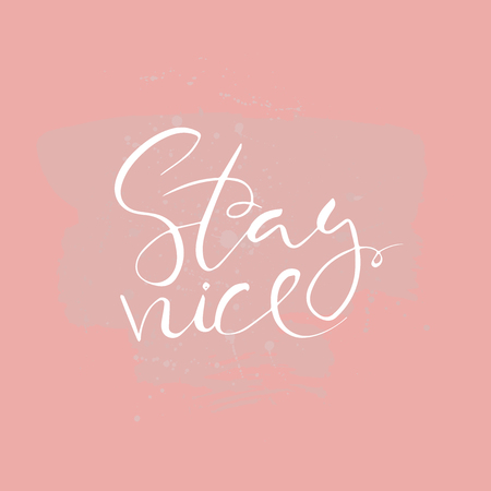 Stay nice text.Card with calligraphy.