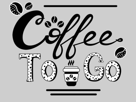 Black and white lettering Coffee to go with coffee bean and cup of coffee