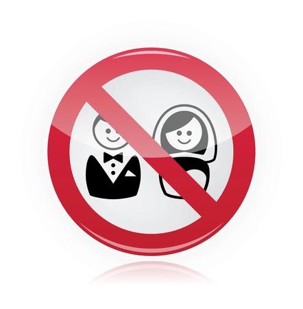 Ningún matrimonio, no hay boda, sin advertencia amor rojo signo Ilustración de vector