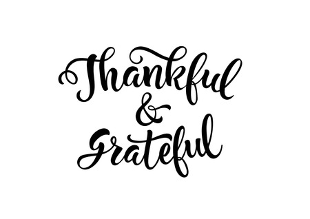 thankful: Thankful and grateful lettering. Black thankful and grateful inscription on white background. Handwritten text can be used for postcards, posters, banners Illustration