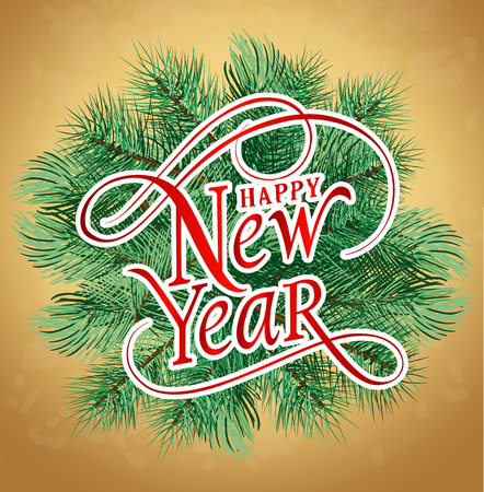 typed: Happy New Year lettering. New Year Day greeting card with fir tree branches. Typed text. For greeting cards, posters, leaflets and brochure.