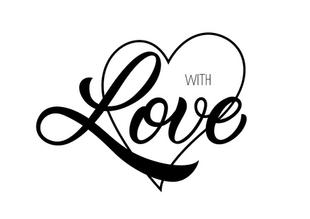 With love lettering. Beautiful calligraphy with heart. Handwritten text, calligraphy. Can be used for greeting cards, posters and leaflets Illustration