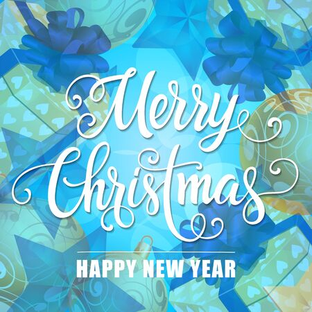 Merry Christmas and happy New Year lettering on blue background with Christmas baubles and present boxes. Calligraphic inscription can be used for greeting cards, festive design, posters, banners.