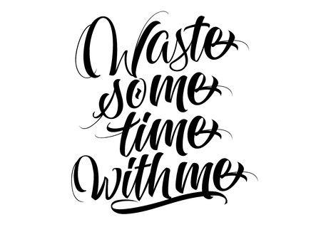 Waste some time with me lettering design