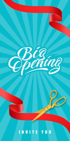 Big opening, invite you vertical banner design with gold scissors cutting red ribbons on blue background. Lettering can be used for invitations, signs, posters.
