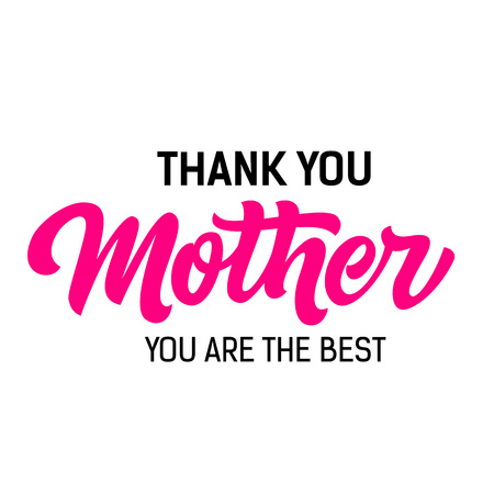 Thank you mother you are best lettering. Modern inscription with gratitude. Handwritten text, calligraphy. Can be used for greeting cards, posters and leaflets Vectores