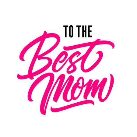 To best mom lettering. Holiday inscription in pink color. Handwritten text, calligraphy. Can be used for greeting cards, posters and leaflets.