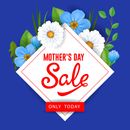 Mother Day Sale Only Today lettering with flowers. Mothers Day sale advertising. Handwritten and typed text, calligraphy. For leaflet, invitation, poster, brochure or banner.