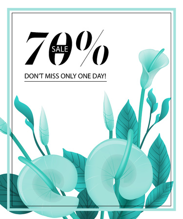 Seventy percent sale, do not miss only one day coupon design with mint calla lily and frame. Text can be used for flyers, posters, banners.