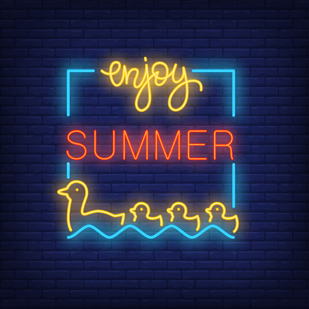 Enjoy summer neon text in frame with swimming duck and ducklings. Seasonal offer or sale advertisement design. Bright neon sign, colorful billboard, light banner. Vector illustration in neon style.