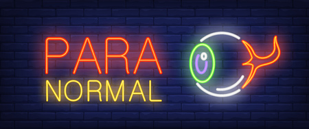 Paranormal neon style banner. Text and eye ball on brick background. Night bright advertisement. Can be used for signs, posters, billboards