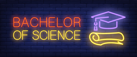 Bachelor of science neon text with graduation cap and diploma. Education and knowledge concept. Advertisement design. Night bright neon sign, light banner. Vector illustration in neon style.