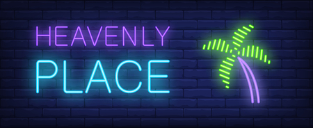 Heavenly place neon sign. Tropical palm on brick wall background. Vector illustration in neon style for leisure and resort