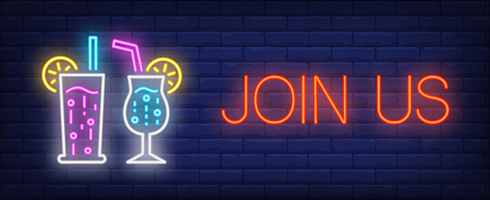 Join us neon text with exotic cocktails. Summer and vacation design. Night bright neon sign, colorful billboard, light banner. Vector illustration in neon style.