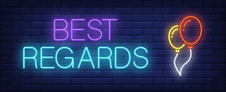 Best regards neon sign. Glowing inscription with two air balloons on brick wall background. Vector illustration can be used for festivals, greetings, parties