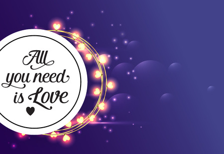 All you need is love lettering in circle and lights garland. Saint Valentines Day poster. Handwritten text, calligraphy. For leaflets, brochures, invitations, posters or banners.