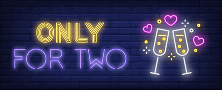 Only for two neon text with champagne goblets. Saint Valentines Day or romantic date design. Night bright neon sign, colorful billboard, light banner. Vector illustration in neon style.