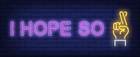 I hope so neon sign. Hand with two fingers crossed on brick wall background. Vector illustration in neon style for banners, posters, flyers