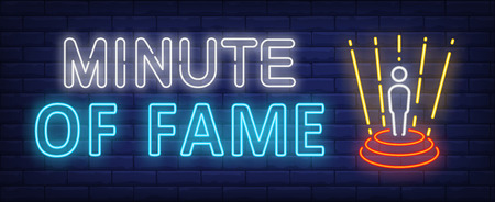Minute of fame neon sign. Person on stage on brick wall background. Vector illustration in neon style for banners, billboards, concert placards