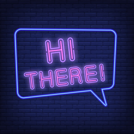 Hi there neon sign. Speech bubble with text. Greeting, welcoming, chat. Night bright advertisement. Vector illustration in neon style for message, communication, social networking