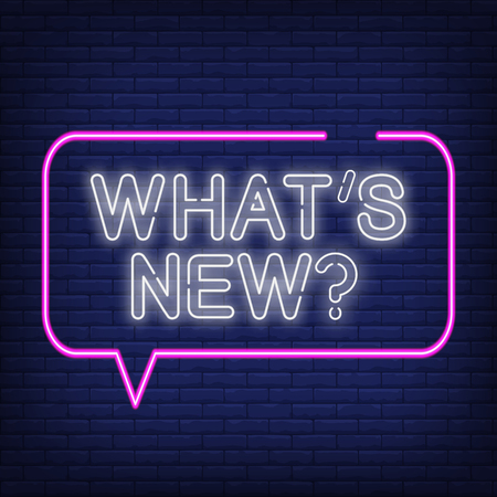 Whats new neon sign. Speech bubble with text. News, announcement, event. Night bright advertisement. Vector illustration in neon style for business, message, media