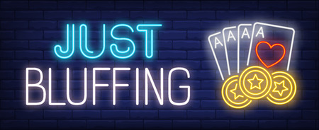 Just bluffing neon text with four aces and star casino chips. Gambling and poker club design. Night bright neon sign, colorful billboard, light banner. Vector illustration in neon style. Illustration