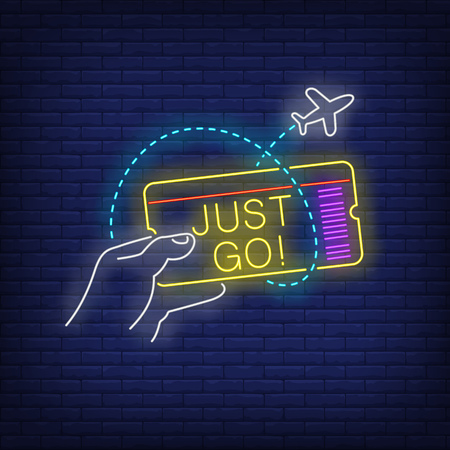 Just Go neon lettering and hand holding flight ticket. Tourism, vacation and travel design. Night bright neon sign, colorful billboard, light banner. Vector illustration in neon style. Illustration