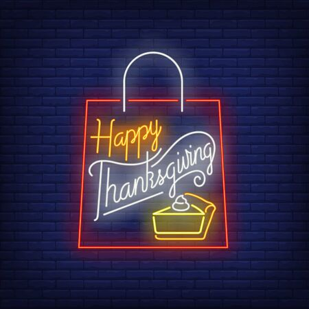 Happy Thanksgiving bag neon sign. Glowing neon text. Bag, discounts, Thanksgiving day. Night bright advertisement. Vector illustration in neon style for cafe, restaurant, shop