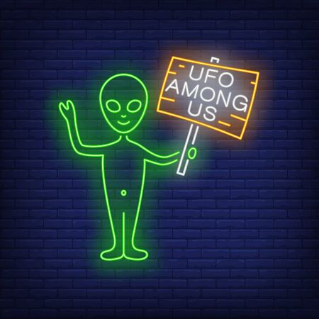 UFO Among Us neon lettering on wooden plank and humanoid. Invasion, fantasy, extraterrestrial design. Night bright neon sign, colorful billboard, light banner. Vector illustration in neon style.