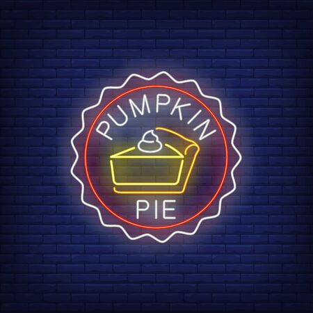 Piece of pumpkin pie neon sign. Glowing neon pie. Pastry, pumpkin, Thanksgiving day. Night bright advertisement. Vector illustration in neon style for cafe and restaurant