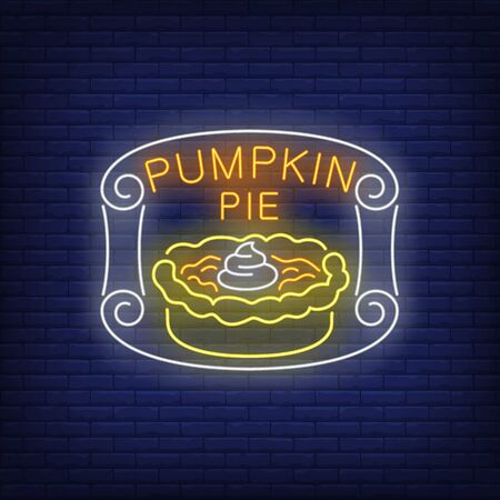 Pumpkin pie neon sign. Glowing neon pie. Pastry, pumpkin, Thanksgiving day. Night bright advertisement. Vector illustration in neon style for cafe and restaurant