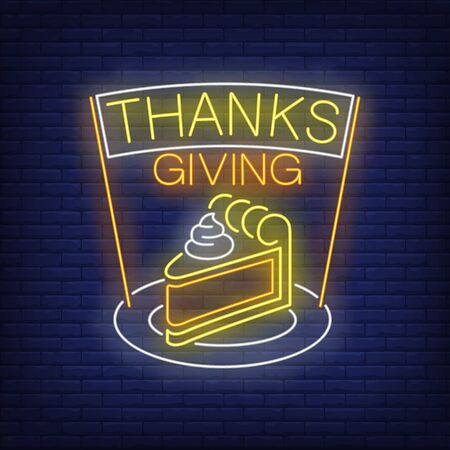 Piece of cake on plate neon sign. Glowing neon cream cake. Pastry, autumn, Thanksgiving day. Night bright advertisement. Vector illustration in neon style for cafe and restaurant